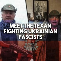 From Texas to Donbas: Meet the American fighting Ukrainian fascists