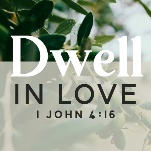 Dwelling In Love