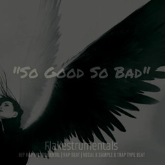 """So Good So Bad"" Hip Hip Instrumental   Rap Beat   Vocal x Sample Trap Type Beat [Flakestrumentals]"