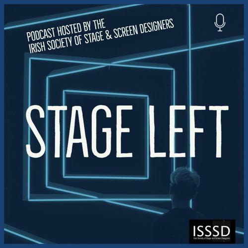 STAGE LEFT | ISSSD PODCAST | LIGHTING DESIGN - SJ SHIELS, BILL WOODLAND & JOHN GUNNING