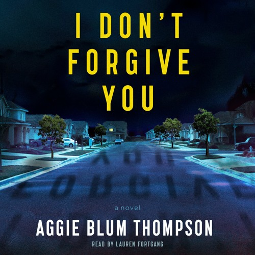 I Don't Forgive You by Aggie Blum Thompson, audiobook excerpt