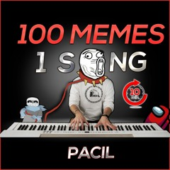100 MEMES in 1 SONG(in 10 Minutes)
