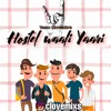 Download Hostel Wali Yaari - CloveMix Mp3