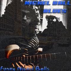 Nickel Ball Blues