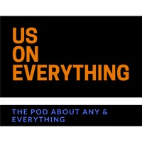The Us On Everything Podcast Episode 1 (The Intro)