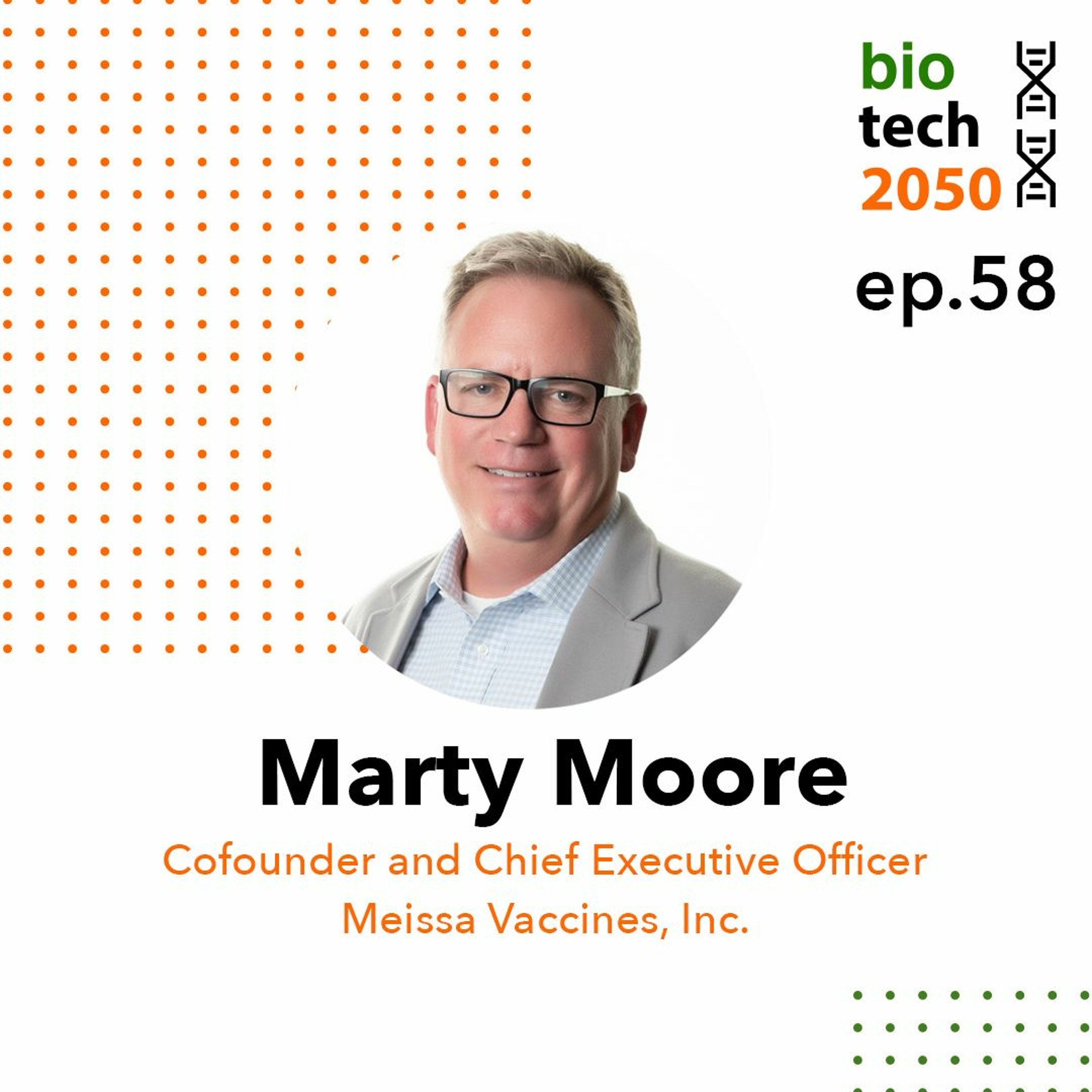 58. End game vaccine for COVID-19, Marty Moore, Cofounder and CEO, Meissa Vaccines