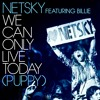We Can Only Live Today (Puppy) (Camo & Krooked Remix)