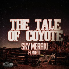 The Tale Of Coyote (Feat Martii)
