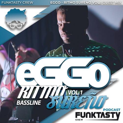 FunkTasty Crew #126 EGGO - Ritmo Sureño Vol. 1 - Guest Mix