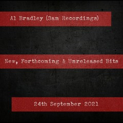 Al Bradley (3am Recordings) - New, Forthcoming + Unreleased Bits - 24.09.21
