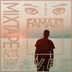 Fama 87 – Mixtape For W Λ V E S 082