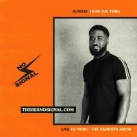 Guest Mix No Signal   #TheSankofaShow @DJNOREUK   Hiplife & Hi Life