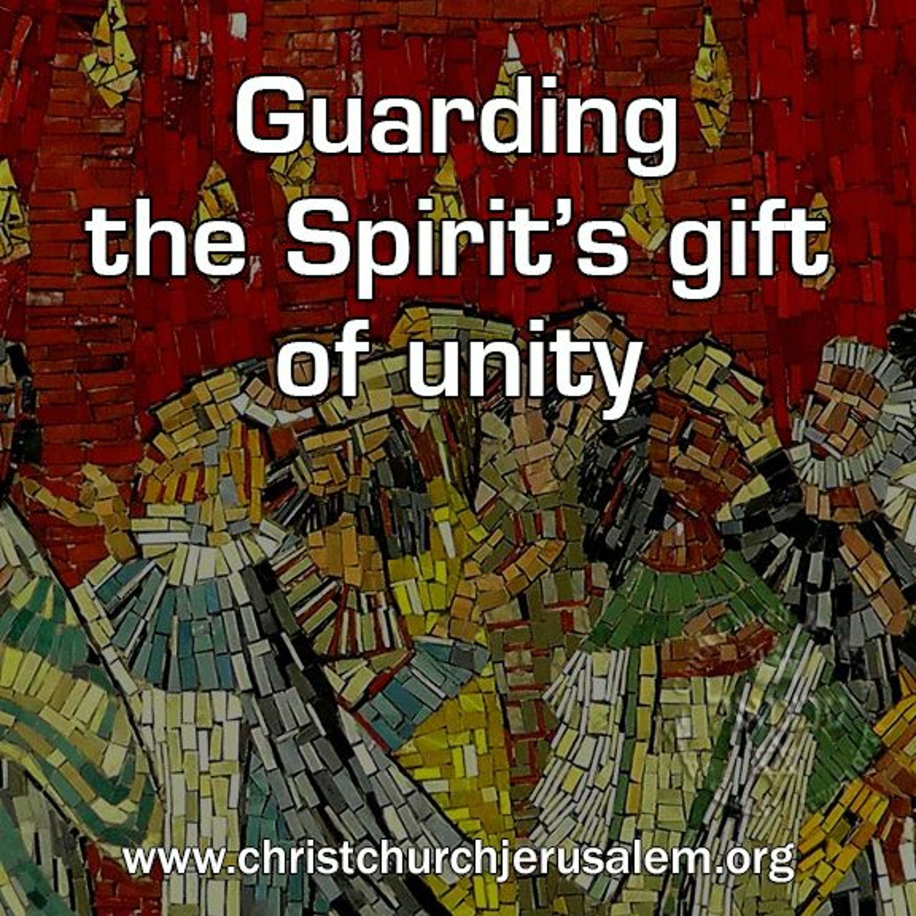 Guarding the Spirit's gift of unity