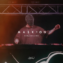 MASK•ON BY SAM COLLINS | MASHUP PACK 10