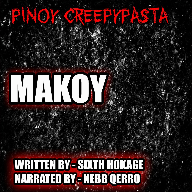 MAKOY - TAGALOG HORROR STORY