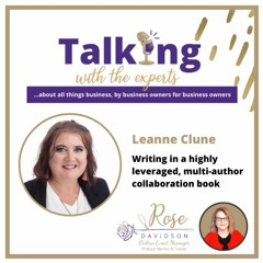 EP #210 Leanne Clune - Writing in a highly leveraged, multi-author collaboration book