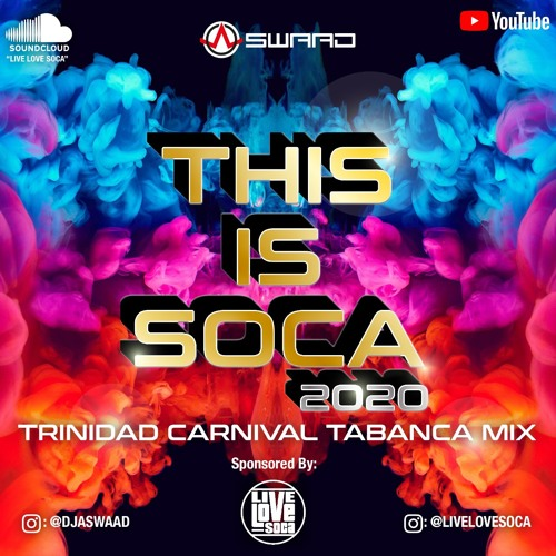 This Is Soca - Trinidad Carnival 2020 Mix sponsored by Live Love Soca