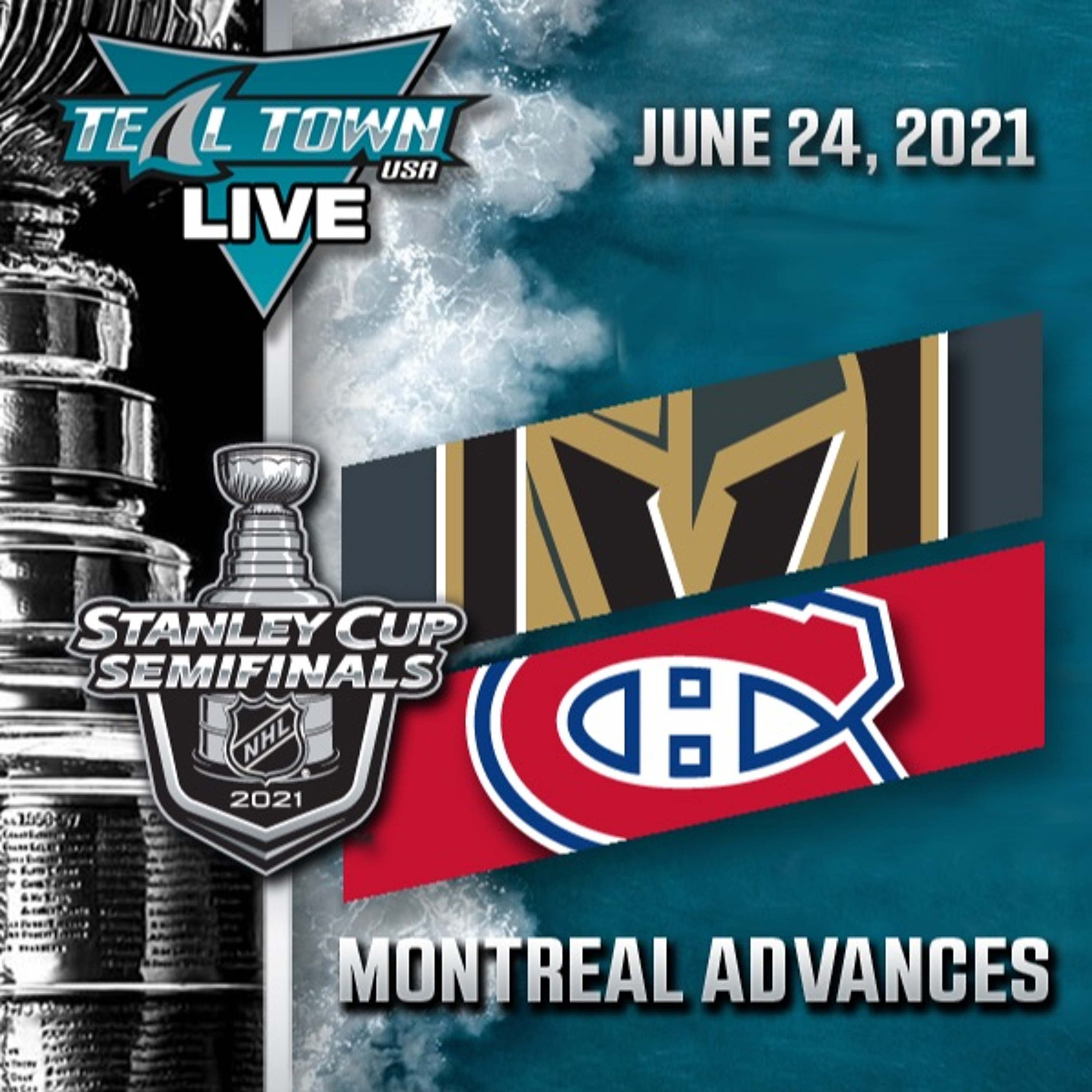 Montreal Advances To Stanley Cup Final - 6-24-2021 - Teal Town USA Live