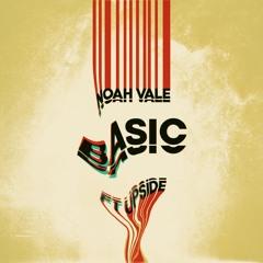 BASIC - Noah Vale ft Upside