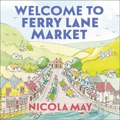 WELCOME TO FERRY LANE MARKET by Nicola May, read by Eva Feiler - audiobook extract