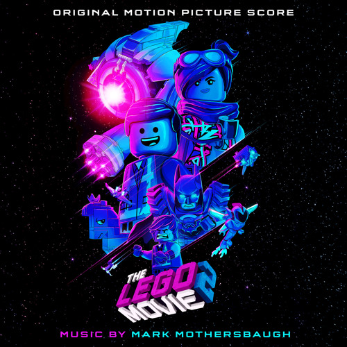 The LEGO® Movie 2: The Second Part (Original Motion Picture Score)