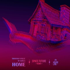 HLR024: Thayana Valle, Girla - Home (Space Future Remix)