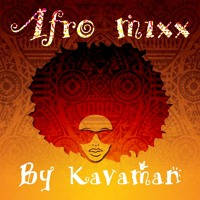 AFRO MIXX BY DJ KAVAMAN #LAIESTYLEMUSIC