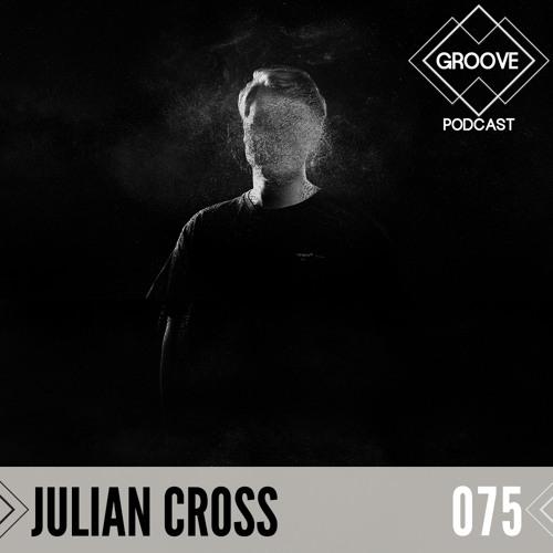 GROOVE Podcast 075   2020 - Julian Cross