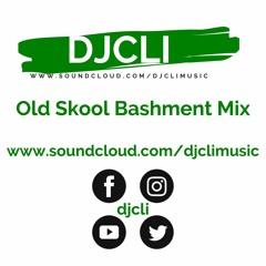 @DJCLI OLD SKOOL BASHMENT PART 1