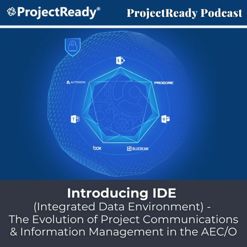 Introducing IDE - The Evolution of Project Communications & Information Management in the AEC/O