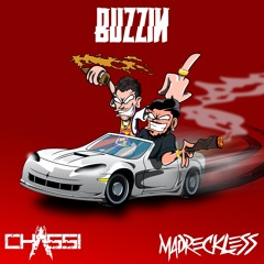 MADRECKLESS x Chassi - Buzzin'