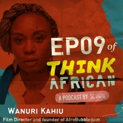 Think African Episode 09