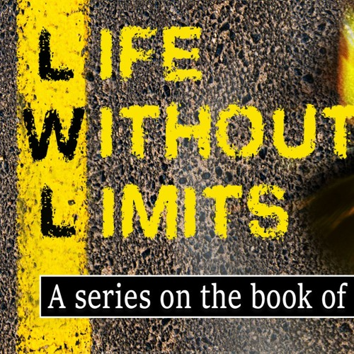 Life without limits part 7