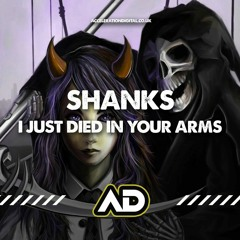 Shanks - [I Just] Died In Your Arms OUT NOW!!!