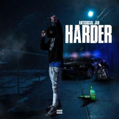 AntiSocial Jah - Harder (Prod.TuneChase) (Audio)