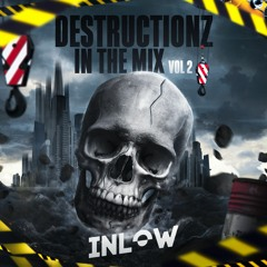 Destructionz In The Mix VOL 2: Inlow
