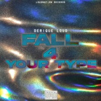 Fall 4 Your Type - Derique Loud