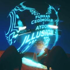 Furkan Cedimoğlu x Aydok Moralıoğlu - Illusion