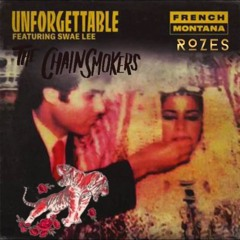 Chainsmokers vs. French Montana- Unforgettable Roses (RJ Moreno Mashup)