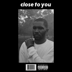 Frank Ocean - Close To You (Alternative Intro)