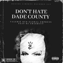 Valerié DVD Global Empress - DONT HATE DADE COUNTY(Debut Single)