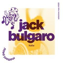 selezione mps #020 – Jack Bulgaro