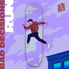 Bad Decisions - Run