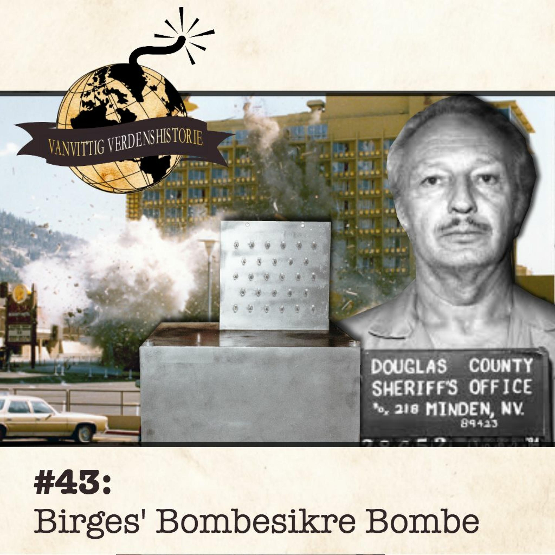 #43: Birges' Bombesikre Bombe