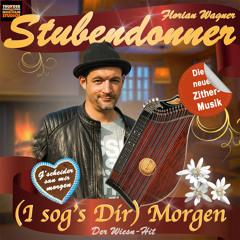(I sog's Dir) Morgen - von Stubendonner