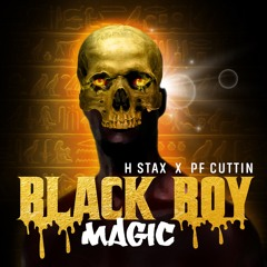 H Stax : Pf Cuttin Black Boy Magic