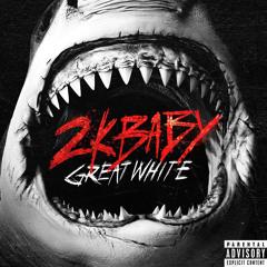 2KBABY - Great White