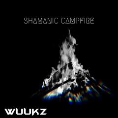 SHAMANIC CAMPFIRE