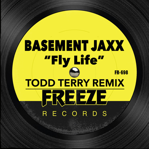 Fly Life (Todd Terry Remix)