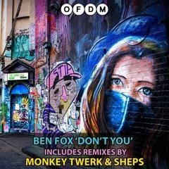Ben Fox - Don't You (Monkey Twerk Remix)